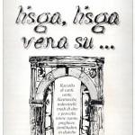 La copertina del libro «Lisga lisga vena su ... » scritto da alunni e insegnanti di V elementare e I media della scuola di Berceto