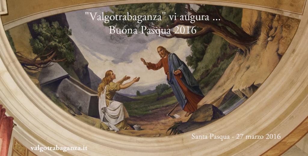 Valgotrabaganza vi augura Buona Pasqua 2016